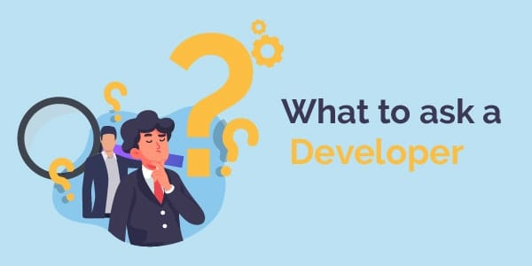 what to ask a developer