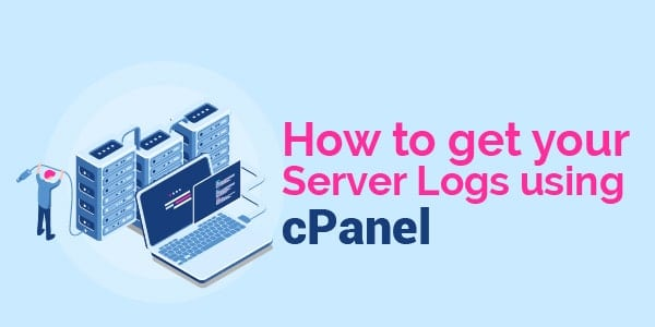 how to get your server logs using cpanel