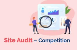 Site Audit - Competition