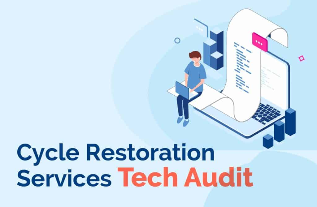 Cycle Restoration Services Tech Audit