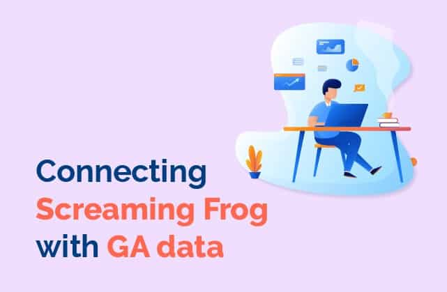 Connecting Screaming Frog with Google Analytics Data