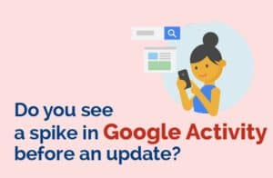 Do you see a spike in Google Activity before an update