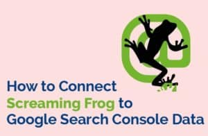 How to connect Screaming Frog to Google Search Console