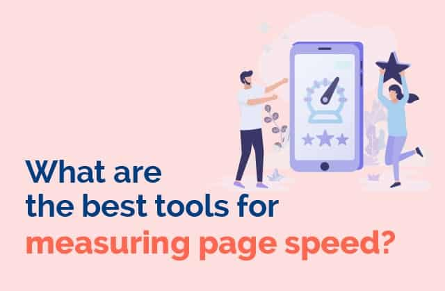 What are the best tools for measuring page speed