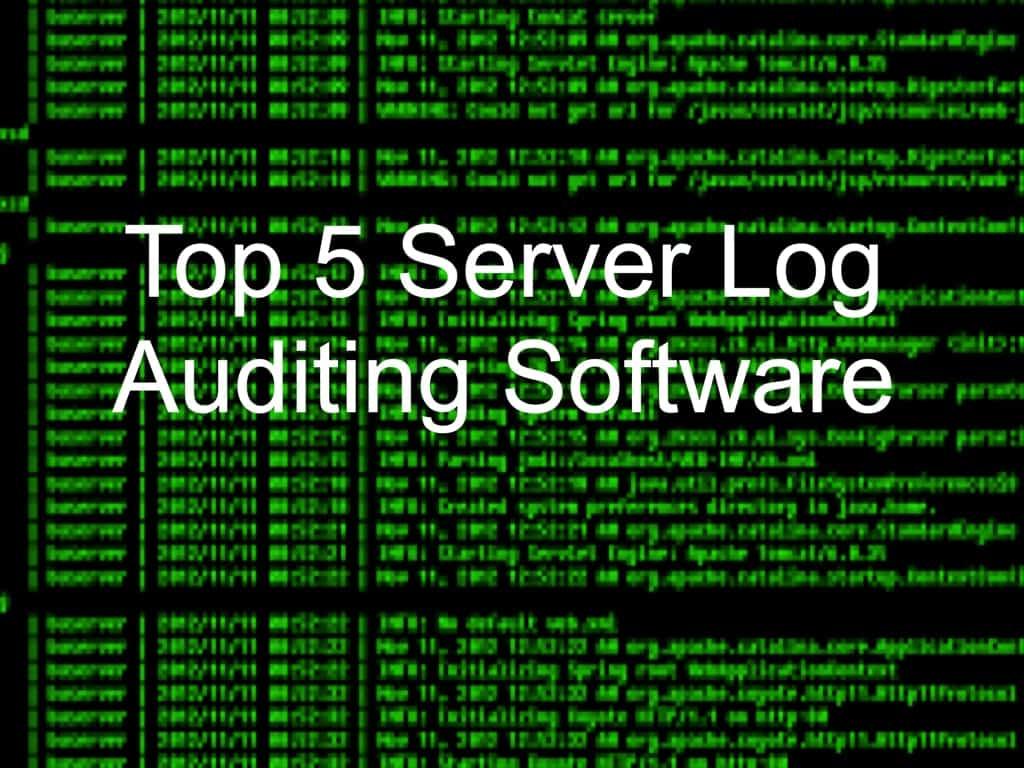 Top 5 Server Log Auditing Software