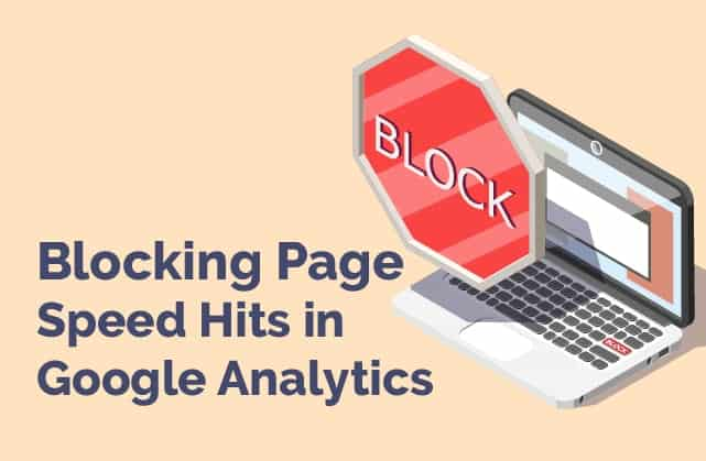 Blocking Page Speed Hits in Google Analytics