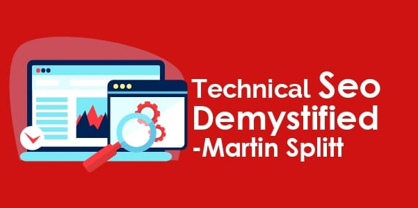 Technical Seo Demystified - Martin Splitt