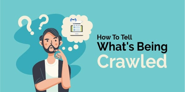 how to tell whats being crawled