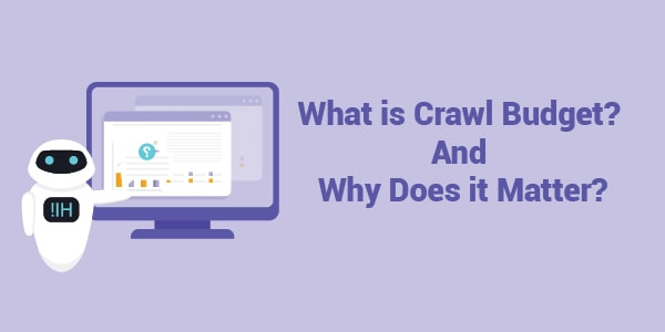 what is my crawl budget and why does it matter