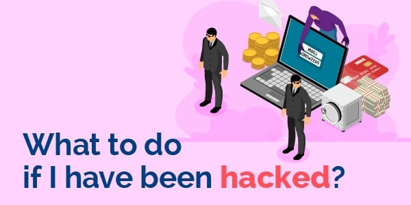 what to do if I have been hacked