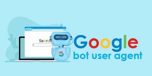 Google bot user agent