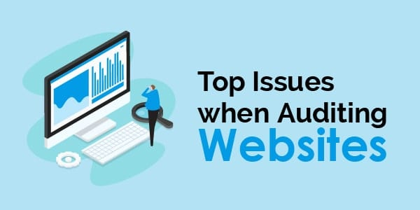 Top Issues when Auditing websites
